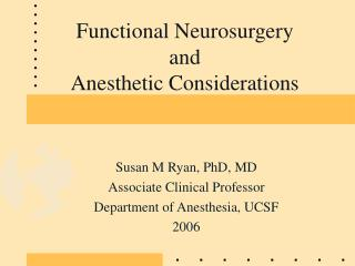 Functional Neurosurgery  and  Anesthetic Considerations