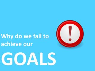Why do we fail to achieve our goals