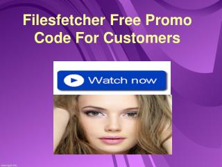Filesfetcher Free Promo Code For Customers
