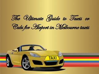 Get Taxis Or  Cabs In Melbourne