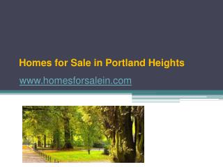 Homes for Sale in Portland Heights - www.homesforsalein.com