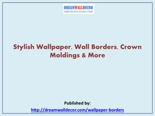 Stylish Wallpaper, Wall Borders, Crown Moldings & More