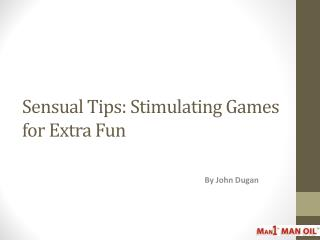 Sensual Tips: Stimulating Games for Extra Fun