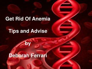 Deborah Ferrari - Avise To Get Rid Of Anemia