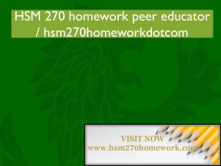 HSM 270 homework peer educator / hsm270homeworkdotcom