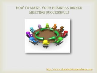 How to make your business dinner meeting successful?