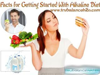 Facts for Getting Started With Alkaline Diet