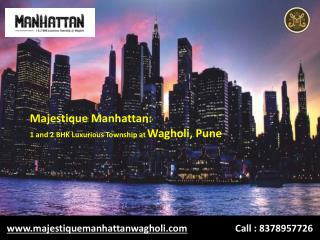 Majestique Manhattan 1, 2 BHK Flats in Wagholi Pune