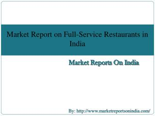 Market Report on Full-Service Restaurants in India