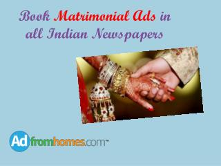 Book Matrimonial ads in all indian newspapers