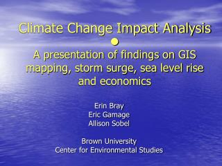Climate Change Impact Analysis ? A presentation of findings on GIS mapping, storm surge, sea level rise and economics