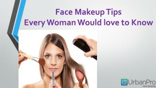 Face makeup tips every woman would love to know