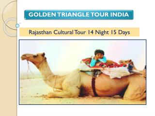 Golden Triangle Tour/Rajasthan Cultural Tour