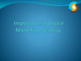 Importance of Digital Marketing Strategy