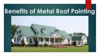 Benefits of Metal Roof Painting