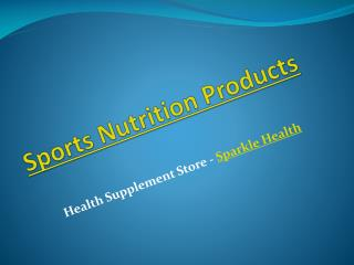 Sports Nutrition Products - Sparkle Health