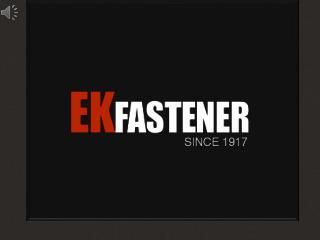 Industrial Fasteners & Custom Hardware Distributors | EK Fastener, Inc