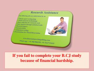 if You Fail to Complete Your B.cj Study Because of Financial Hardship.