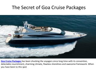 The secret of goa cruise packages