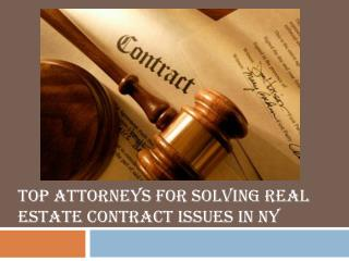 Top attorneys for solving real estate contract issues in NY
