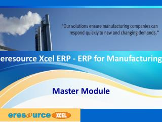 eresource xcel ERP | ERP For Manufacturing Business | Master Module