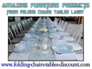 Amazing Furniture Products from Folding Chairs Tables Larry