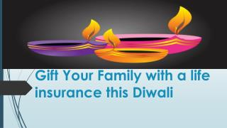 Gift Your Family with a life insurance this Diwali
