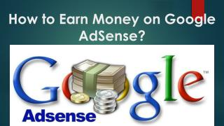How to Earn Money on Google AdSense?