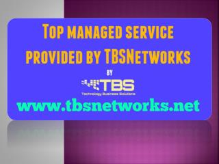 Managed services provided by tbsnetworks.net