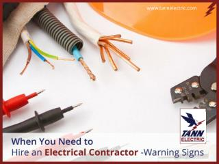 Warning Signs – When to Hire Residential Electrical Contractors