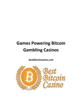 Games Powering Bitcoin Gambling Casinos
