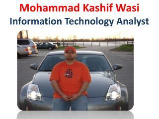 Mohammad Kashif Wasi - Information Technology Analyst