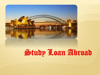 Study Loan Abroad : Start Smart down under in Australia