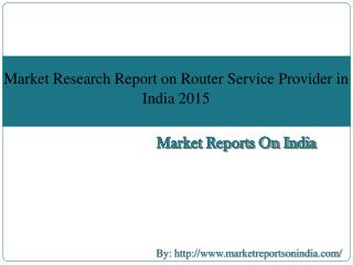 Market Research Report on Router Service Provider in India 2015