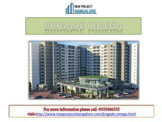 Brigade Omega an exclusive 2, 3 and 4 BHK apartments in Bangalore.