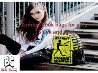 Zombie book bags for girls – Sleek and cool