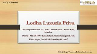 Lodha Luxuria Priva - Thane West, Mumbai - Price, Review, Floor Plan - Call @ 02261054600