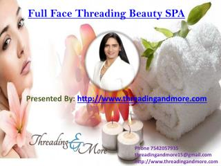 Full Face Threading Beauty SPA in Pompano  beach