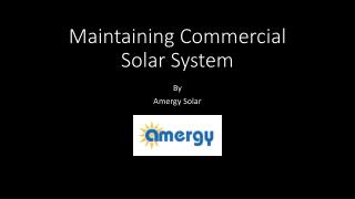 Maintaining commercial solar system