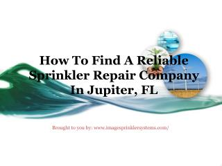 How To Find A Reliable Sprinkler Repair Company In Jupiter, FL