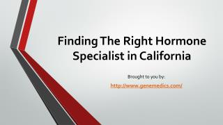Finding The Right Hormone Specialist in California