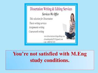 You'Re Not Satisfied With M.eng Study Conditions