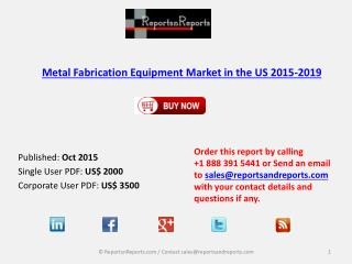 Forecasts & Analysis on US  Metal Fabrication Equipment Market in US 2019