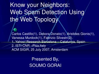Know your Neighbors: Web Spam Detection Using the Web Topology