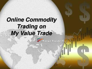 Commodity Market in India - My Value Trade