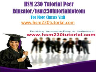 HSM 230 Tutorial Peer Educator/hsm230tutorialdotcom