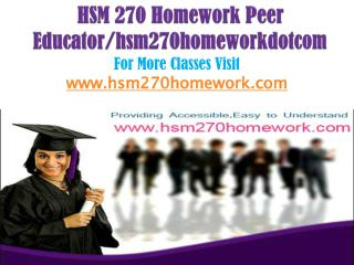 HSM 270 Homework Peer Educator/hsm270homeworkdotcom