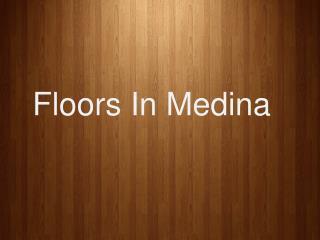 Floors in Medina