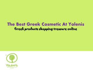 Greek Cosmetic at Yolenis - Brings Quality From Ancients