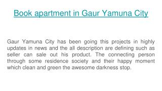 Book apartment in Gaur Yamuna City